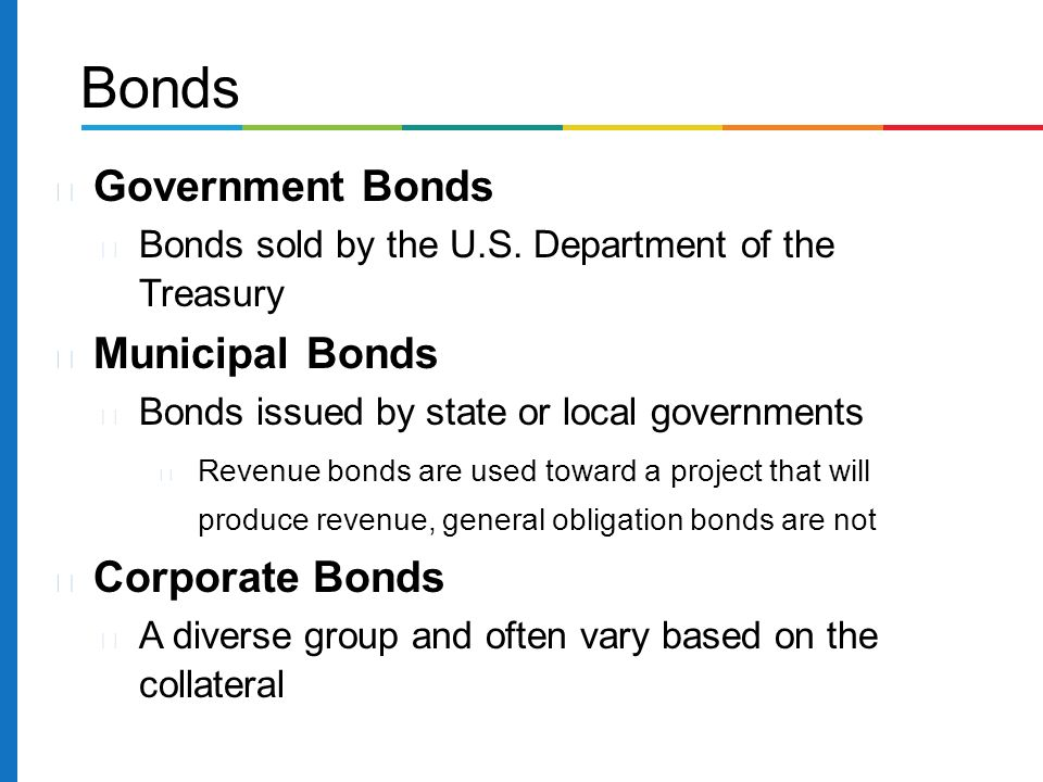 Government Bonds Bonds sold by the U.S.