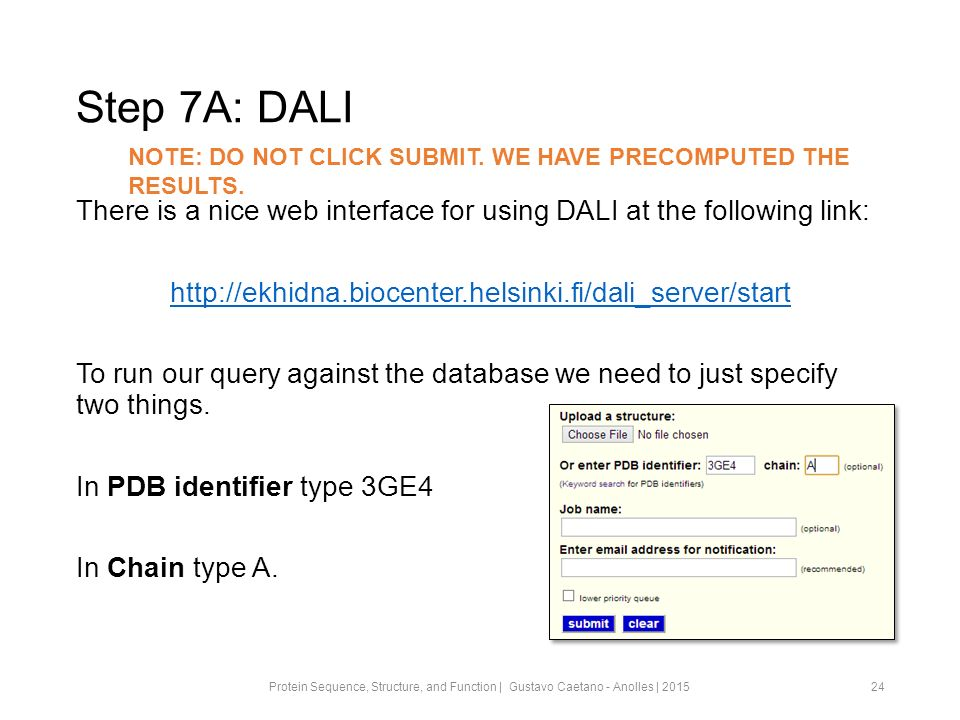 Step 7A: DALI There is a nice web interface for using DALI at the following link:   To run our query against the database we need to just specify two things.