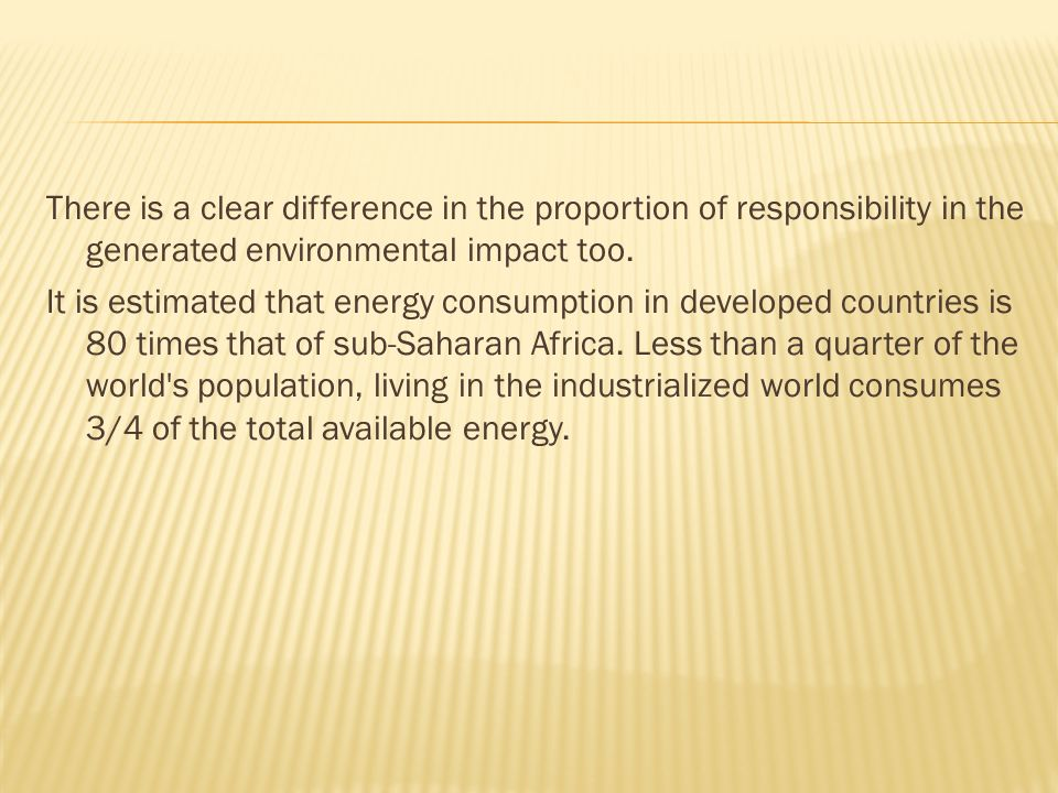 There is a clear difference in the proportion of responsibility in the generated environmental impact too.