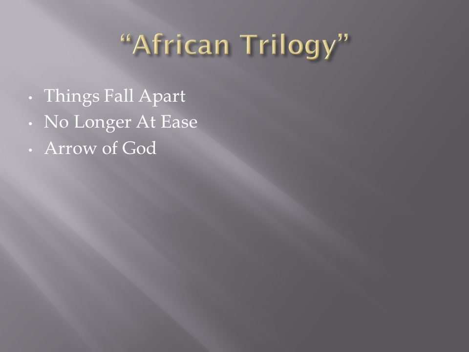 Things Fall Apart No Longer At Ease Arrow of God