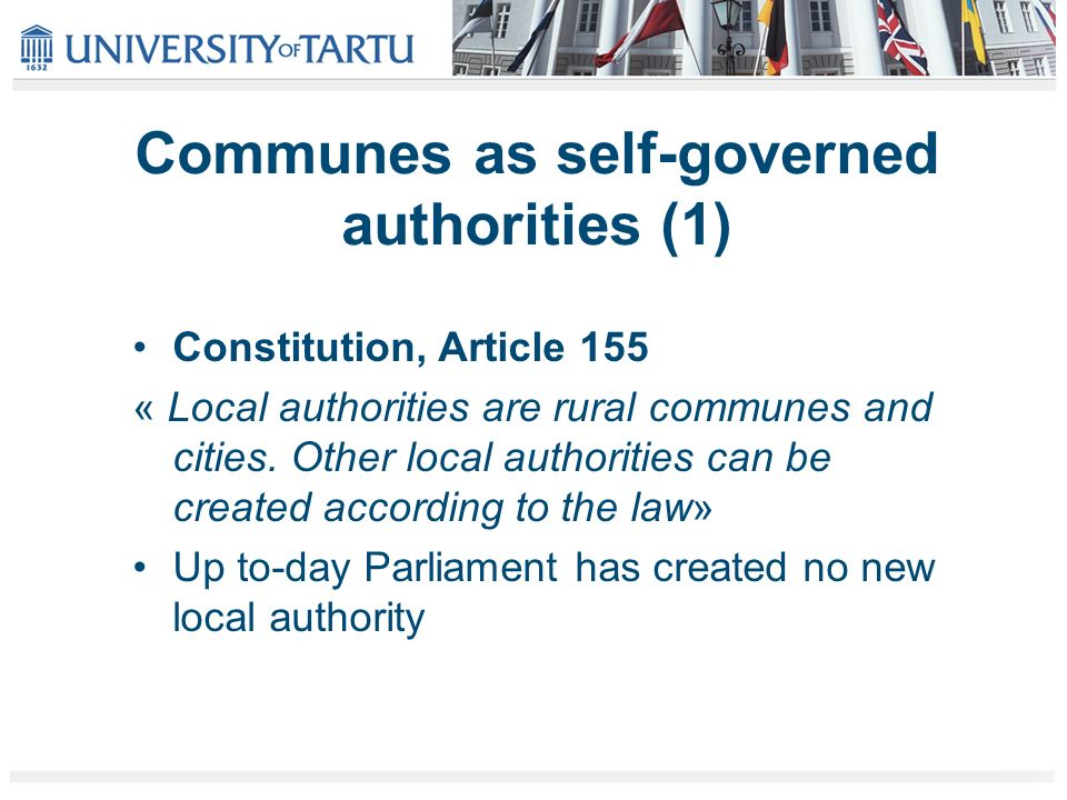 Communes as self-governed authorities (1) Constitution, Article 155 « Local authorities are rural communes and cities.