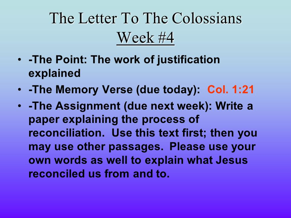The Letter To The Colossians Week #4 -The Point: The work of