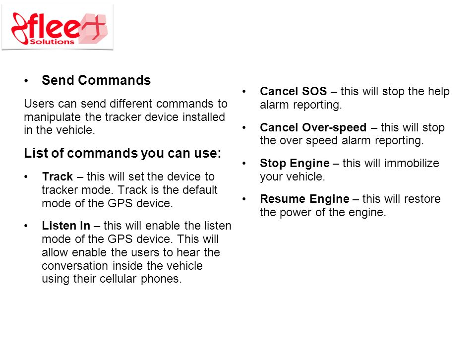 Send Commands Users can send different commands to manipulate the tracker device installed in the vehicle.