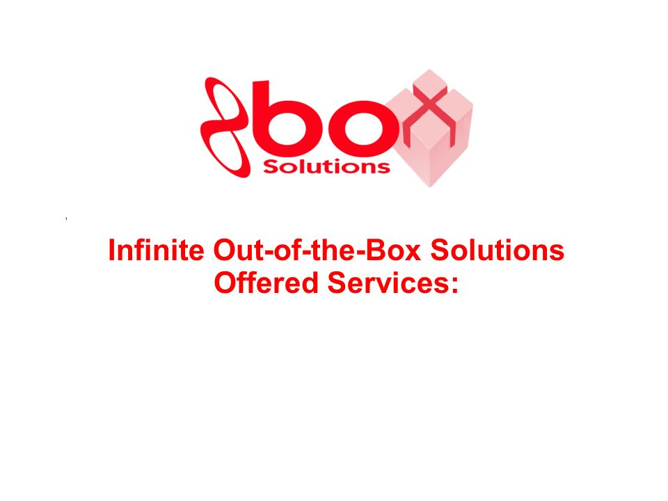 Infinite Out-of-the-Box Solutions Offered Services:
