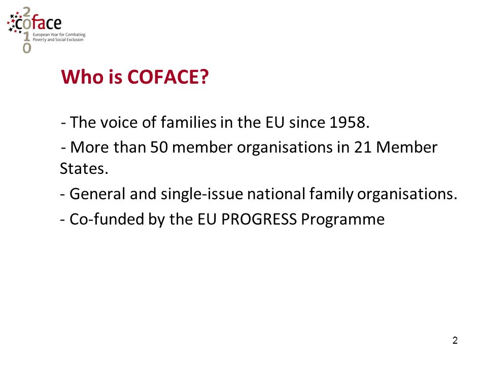 2 Who is COFACE. - The voice of families in the EU since