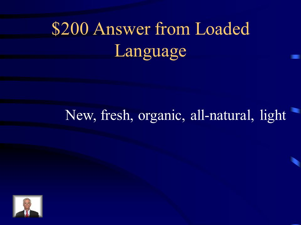 $200 Question from Loaded Language Indentify the loaded language in the following passage: Enjoy the new salad bar at Krogers where the produce is fresh, organic, all-natural and light.