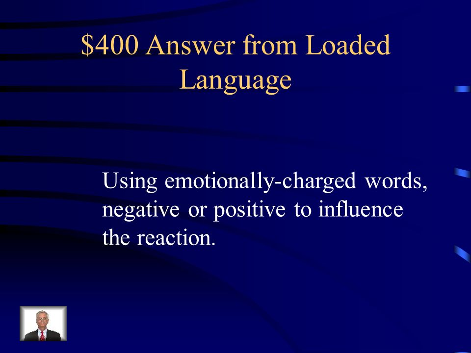 $400 Question from Loaded Language What is the definition of Loaded Language