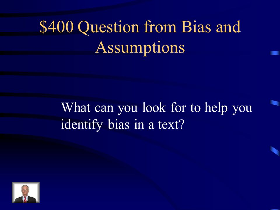 $300 Answer from Bias and Assumptions The statement is biased in favor of a specific textbook because it assumes that this textbook will mirror other books from the same company in quality and is prejudiced towards the info given by another co-worker.