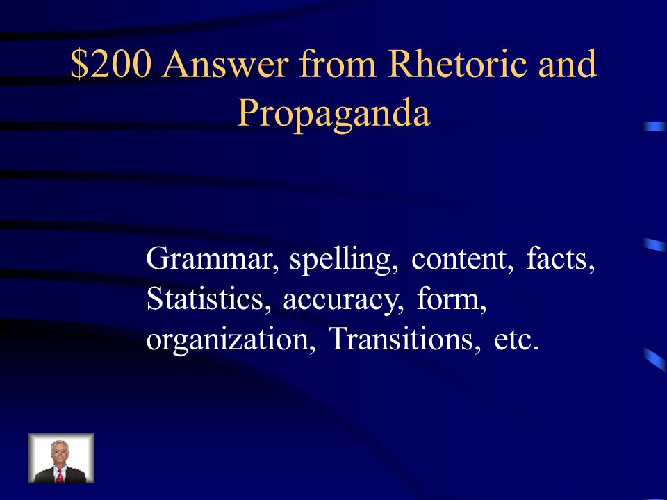 $200 Question from Rhetoric and Propaganda What things might you look for To determine if rhetoric is being Used effectively