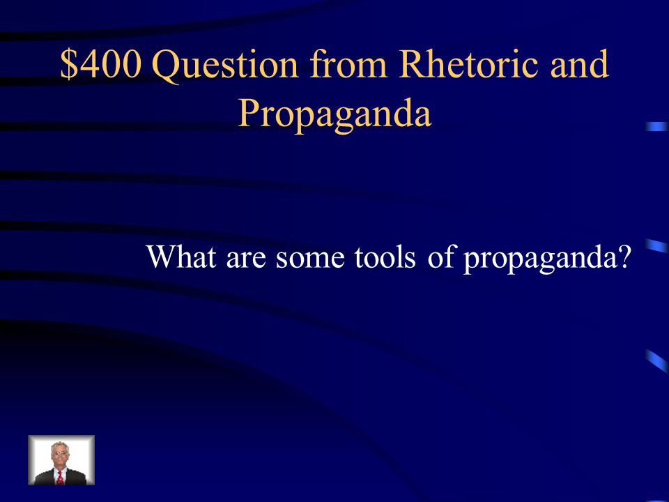 $300 Answer from Rhetoric and Propaganda Information, ideas, or rumors Deliberately spread widely to help Or harm a person, group, institution, Nation, etc.