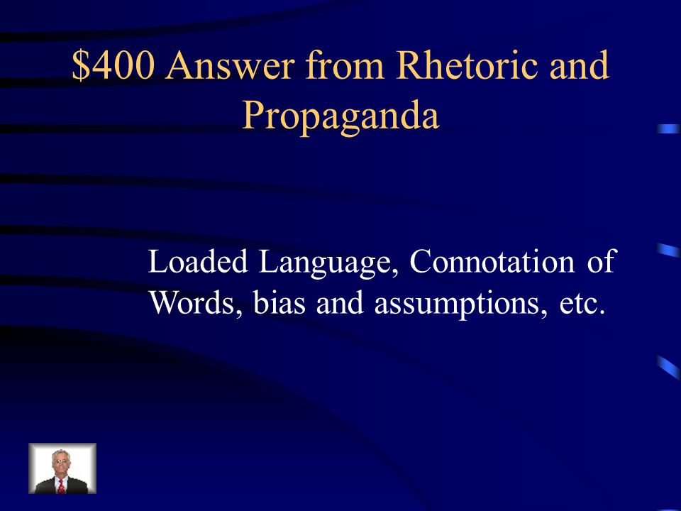 $400 Question from Rhetoric and Propaganda What are some tools of propaganda