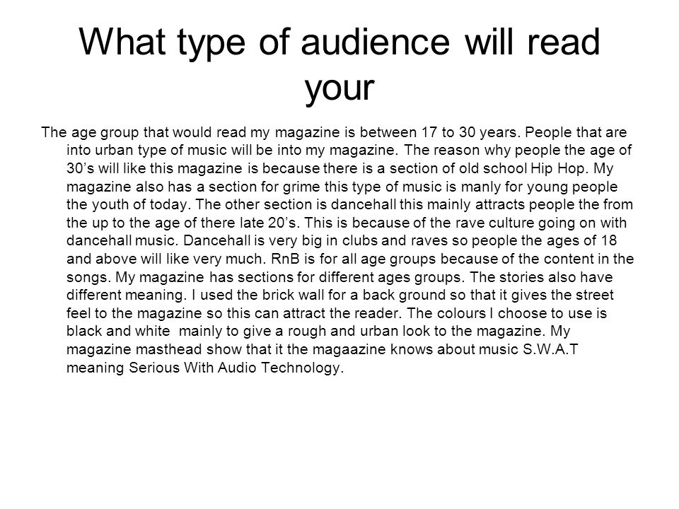What type of audience will read your The age group that would read my magazine is between 17 to 30 years.