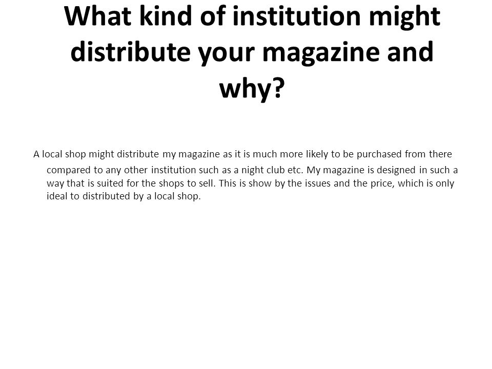 What kind of institution might distribute your magazine and why.