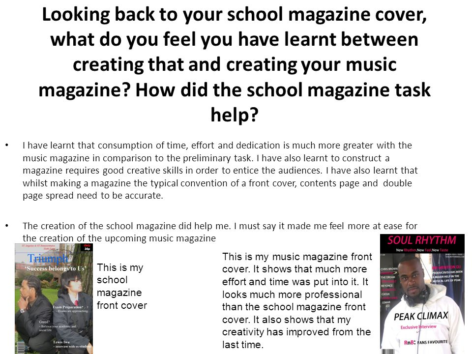 Looking back to your school magazine cover, what do you feel you have learnt between creating that and creating your music magazine.