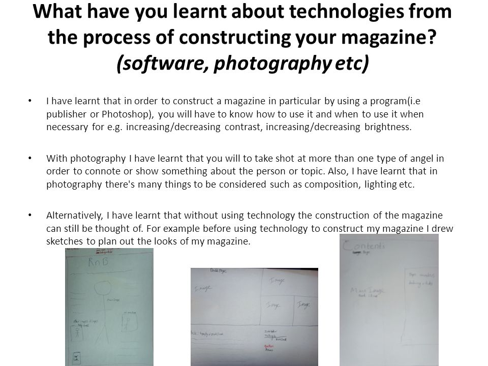 What have you learnt about technologies from the process of constructing your magazine.