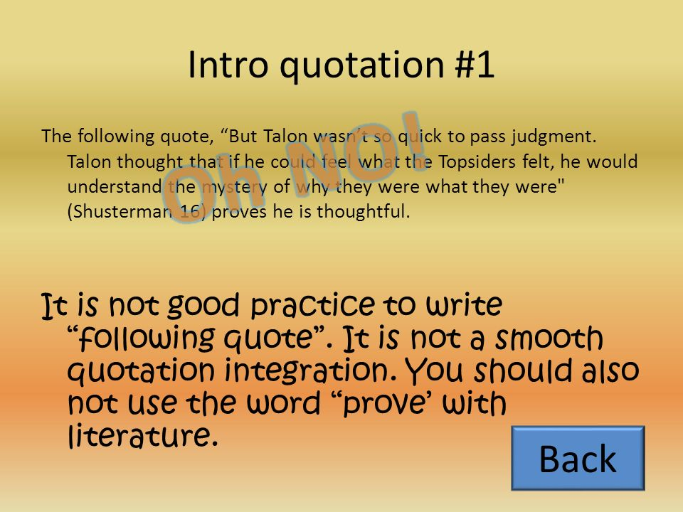 2) Introduce quotation and then insert quotation a)The following quote, But Talon wasn't so quick to pass judgment.