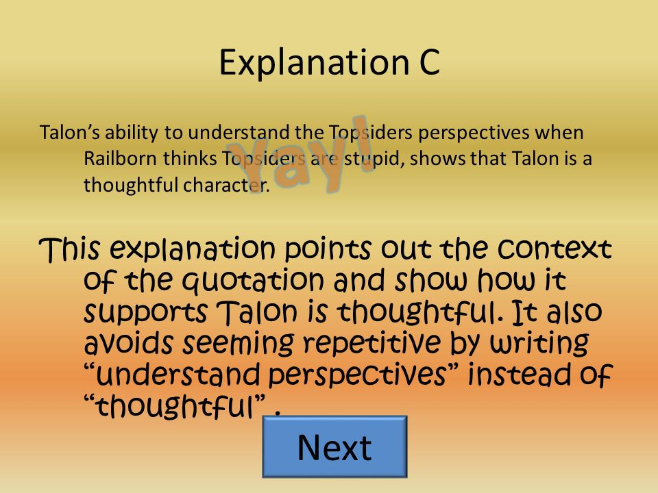 Explanation B Talon's thoughtfulness is proved due to the fact that he is able to think about others.