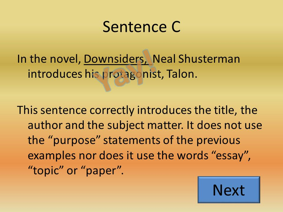 The Hook A)This essay will be about Talon in Downsiders by Neal Shusterman B)The book is called Downsiders by Neal Shusterman C)In the novel, Downsiders, Neal Shusterman introduces his protagonist, Talon.