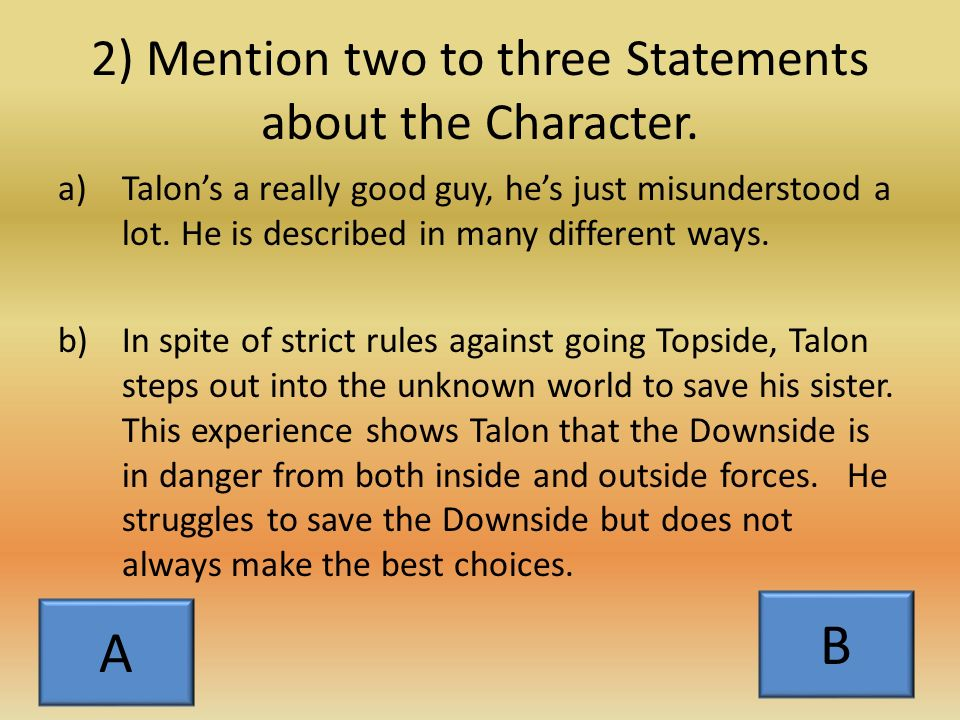 Sentence C In the novel, Downsiders, Neal Shusterman introduces his protagonist, Talon.