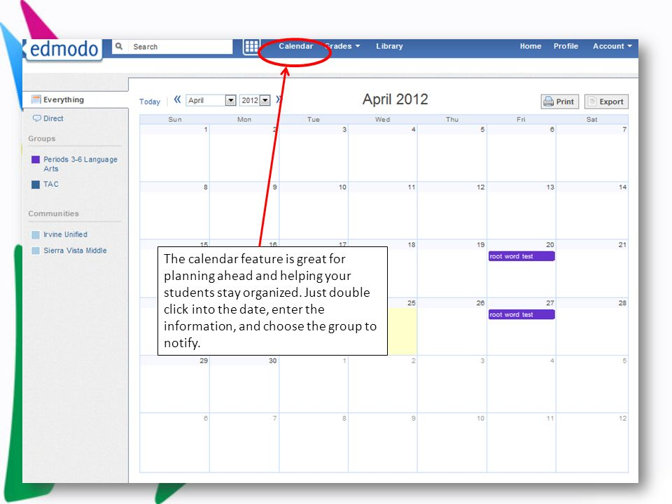 The calendar feature is great for planning ahead and helping your students stay organized.
