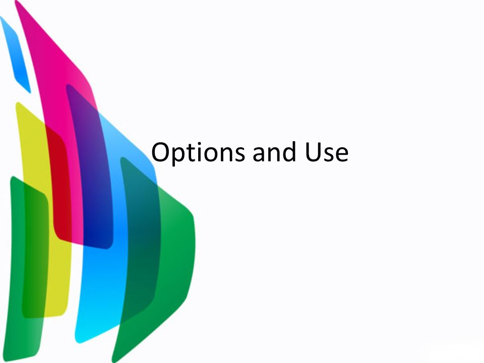 Options and Use