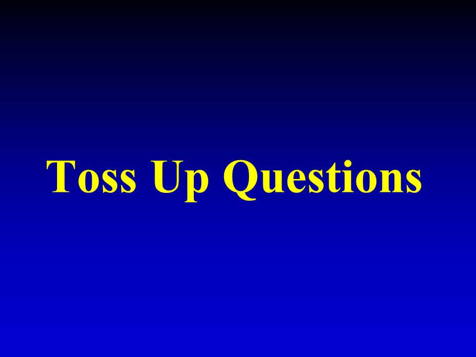 Toss Up Questions