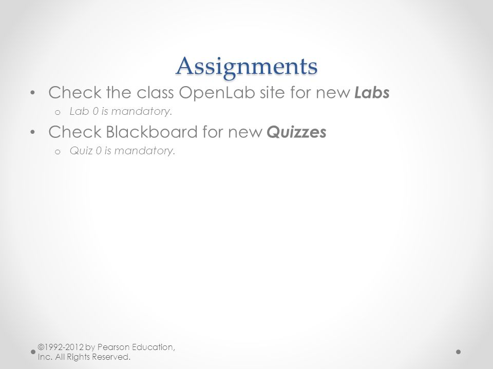 Assignments Check the class OpenLab site for new Labs o Lab 0 is mandatory.