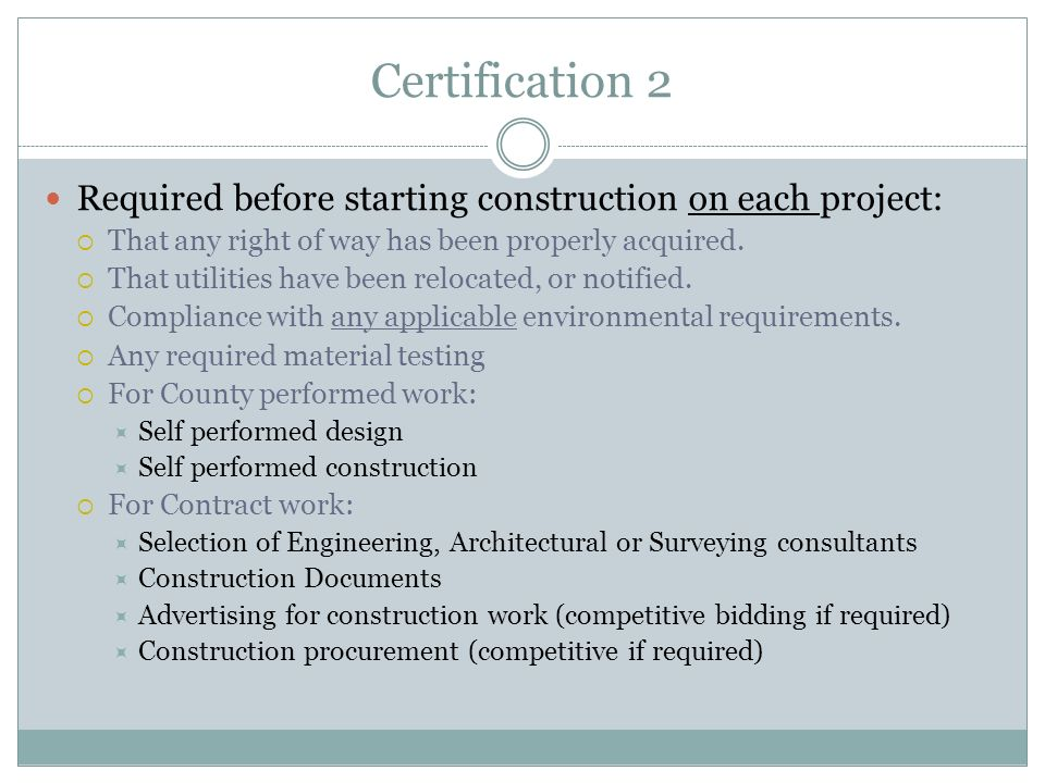 Certification 2 Required before starting construction on each project:  That any right of way has been properly acquired.