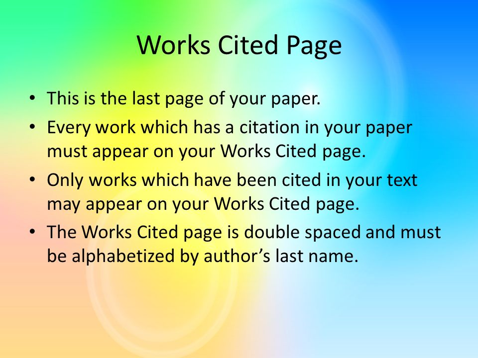 Works Cited Page This is the last page of your paper.