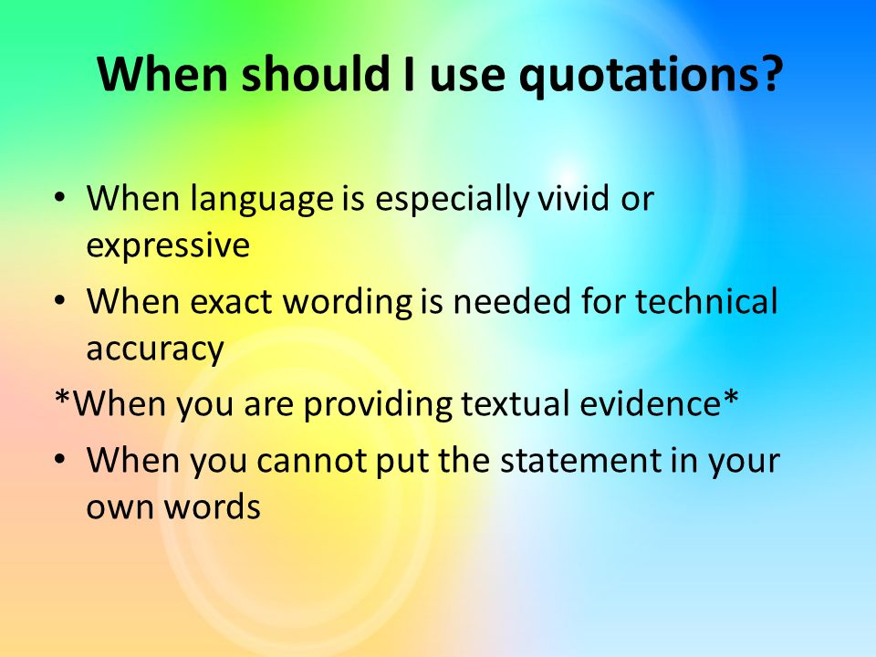 When should I use quotations.