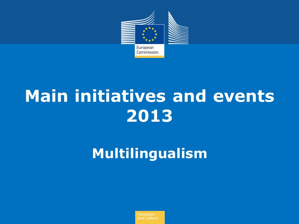 Education and Culture Main initiatives and events 2013 Multilingualism