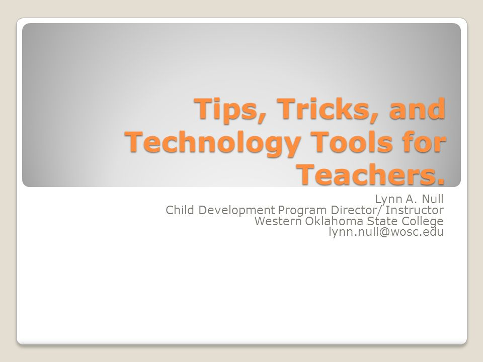 Tips Tricks And Technology Tools For Teachers Lynn A Null Child