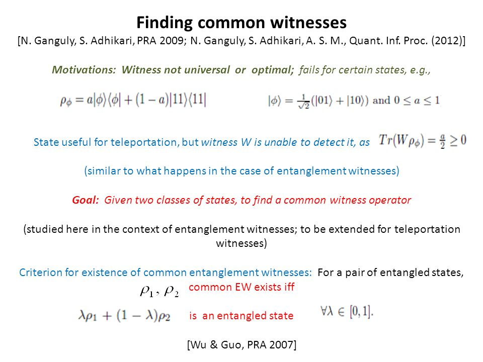 Finding common witnesses [N. Ganguly, S. Adhikari, PRA 2009; N.