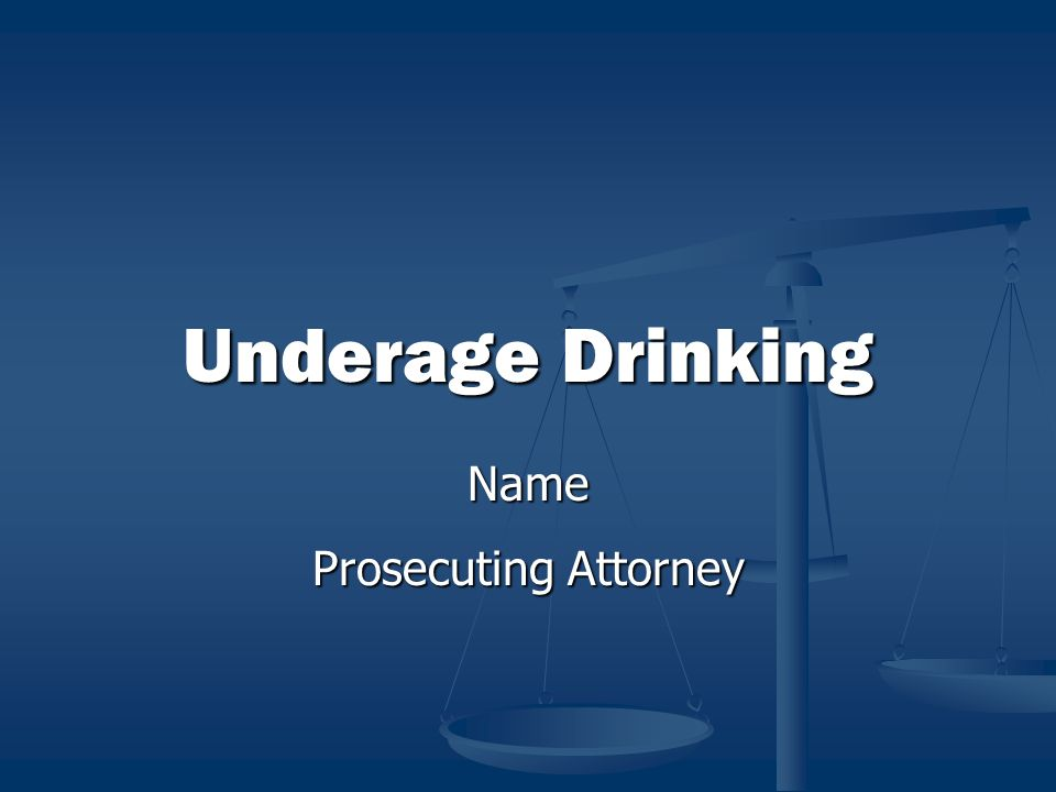 Underage Drinking Name Prosecuting Attorney