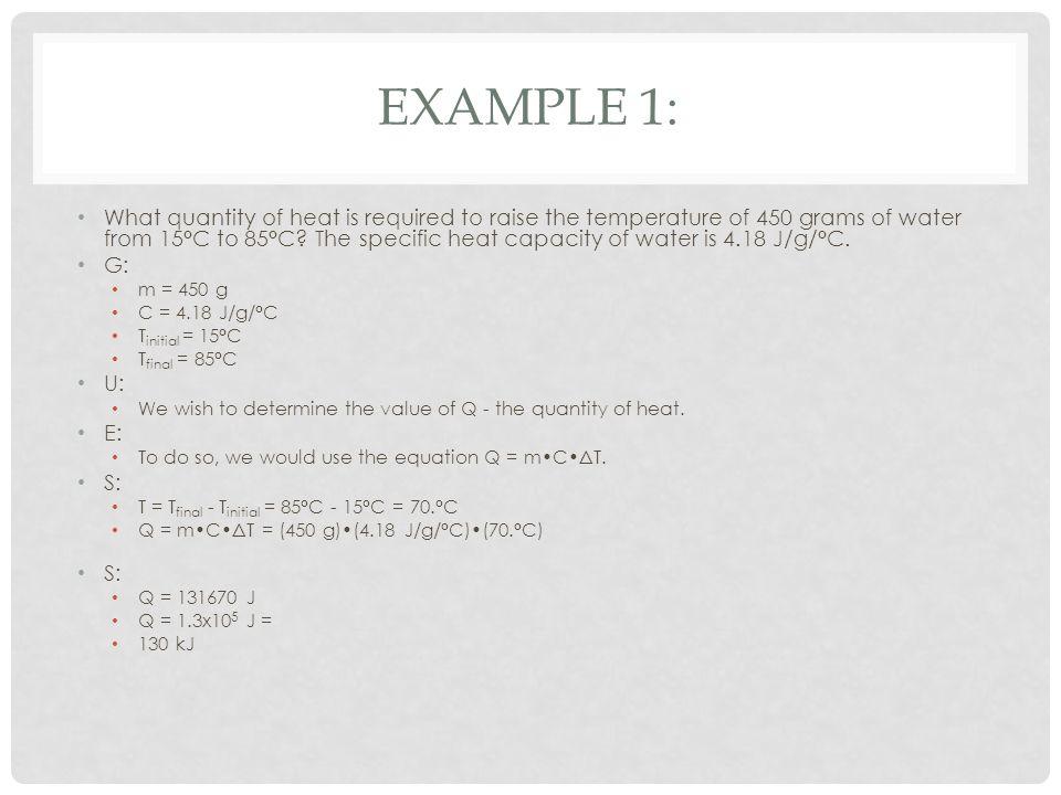THERMODYNAMICS: MATH PRESENTATION  EXAMPLE 1: What quantity of heat