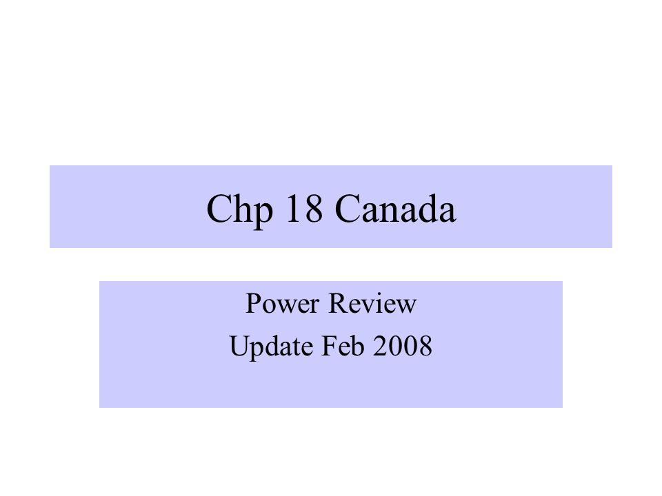 Chp 18 Canada Power Review Update Feb 2008