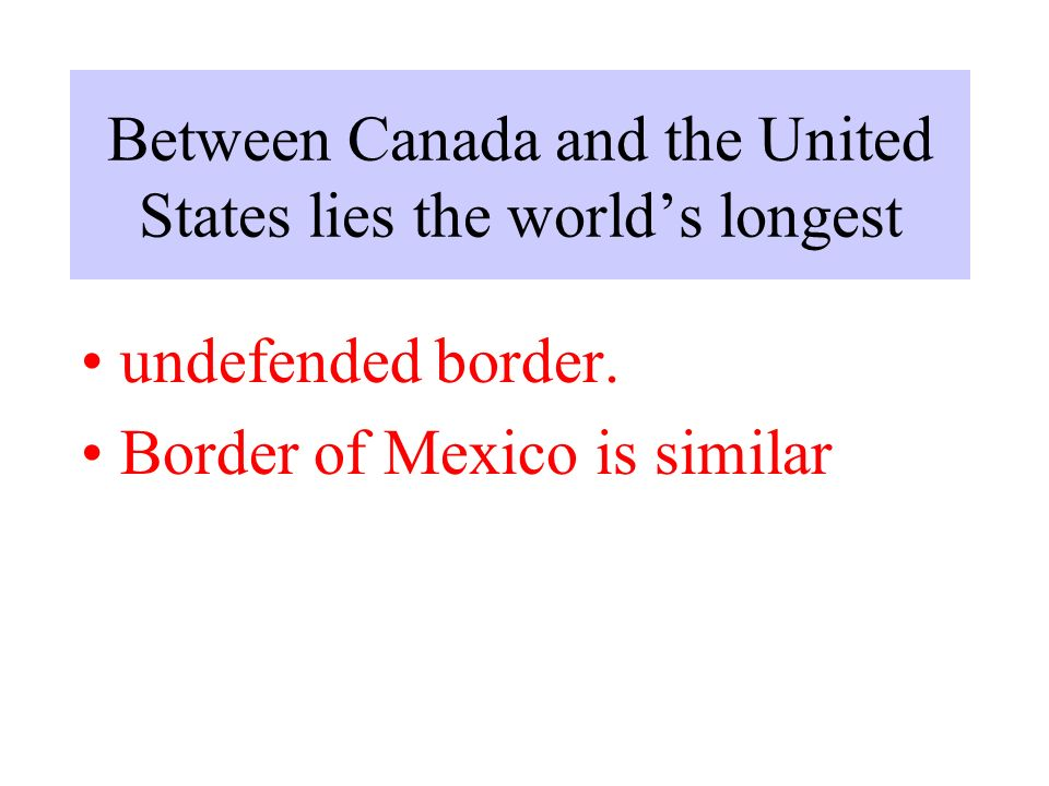 Between Canada and the United States lies the world's longest undefended border.