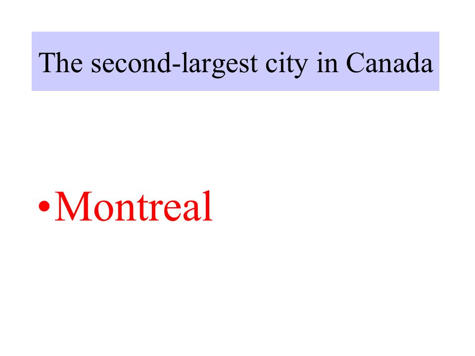 The second-largest city in Canada Montreal