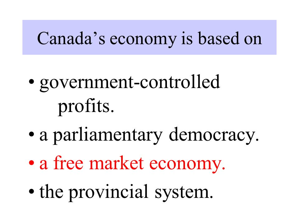 Canada's economy is based on government-controlled profits.
