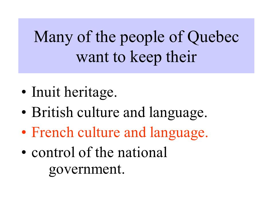 Many of the people of Quebec want to keep their Inuit heritage.