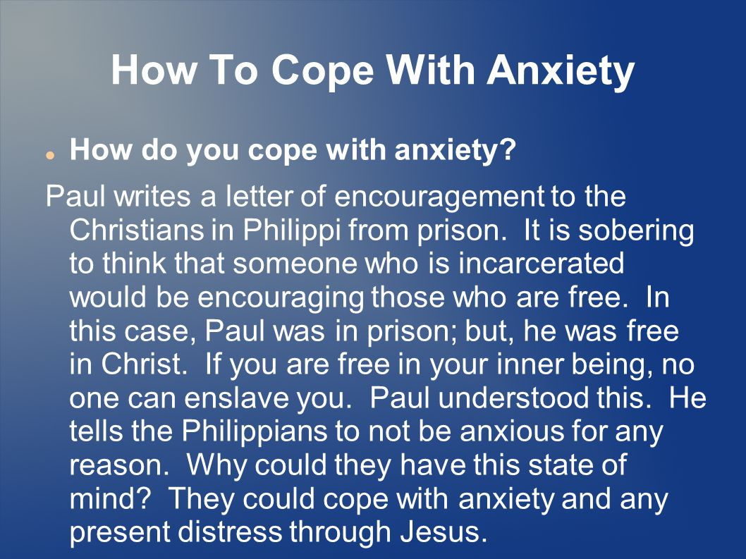 How To Cope With Anxiety How do you cope with anxiety.