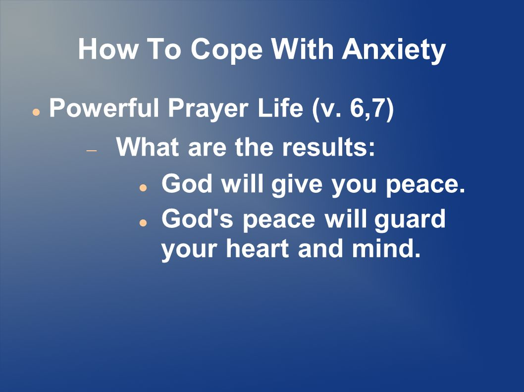 How To Cope With Anxiety Powerful Prayer Life (v.