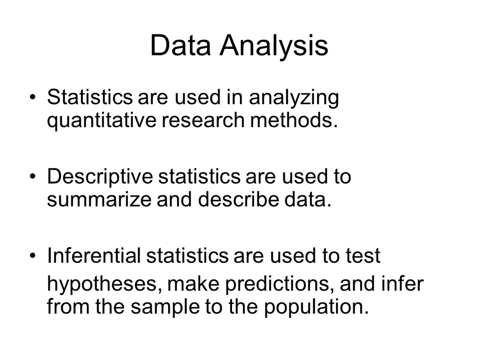Data Analysis Statistics are used in analyzing quantitative research methods.