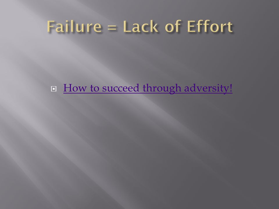  How to succeed through adversity! How to succeed through adversity!