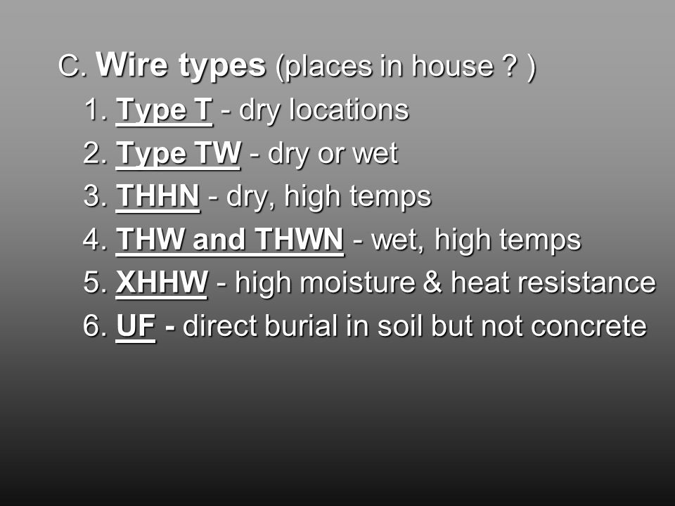 C. Wire types (places in house . ) 1. Type T - dry locations 2.