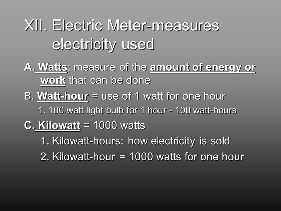 XII. Electric Meter-measures electricity used A.