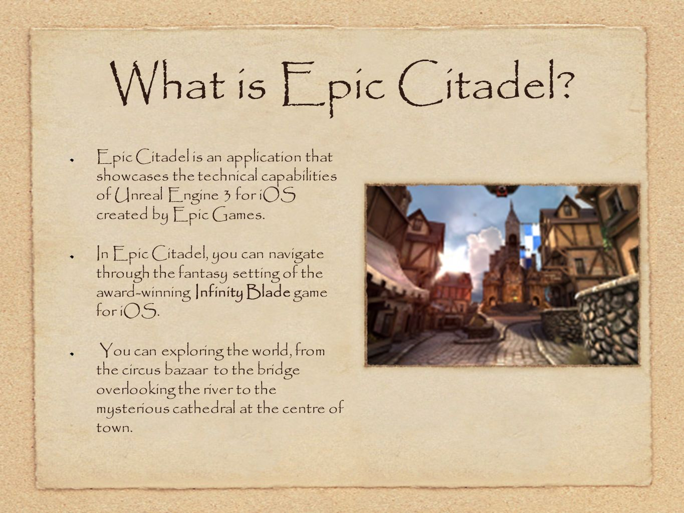 Epic Citadel  What is Epic Citadel? Epic Citadel is an application