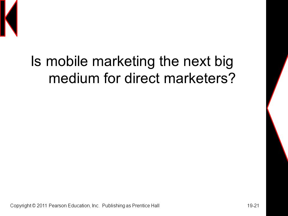 Is mobile marketing the next big medium for direct marketers.