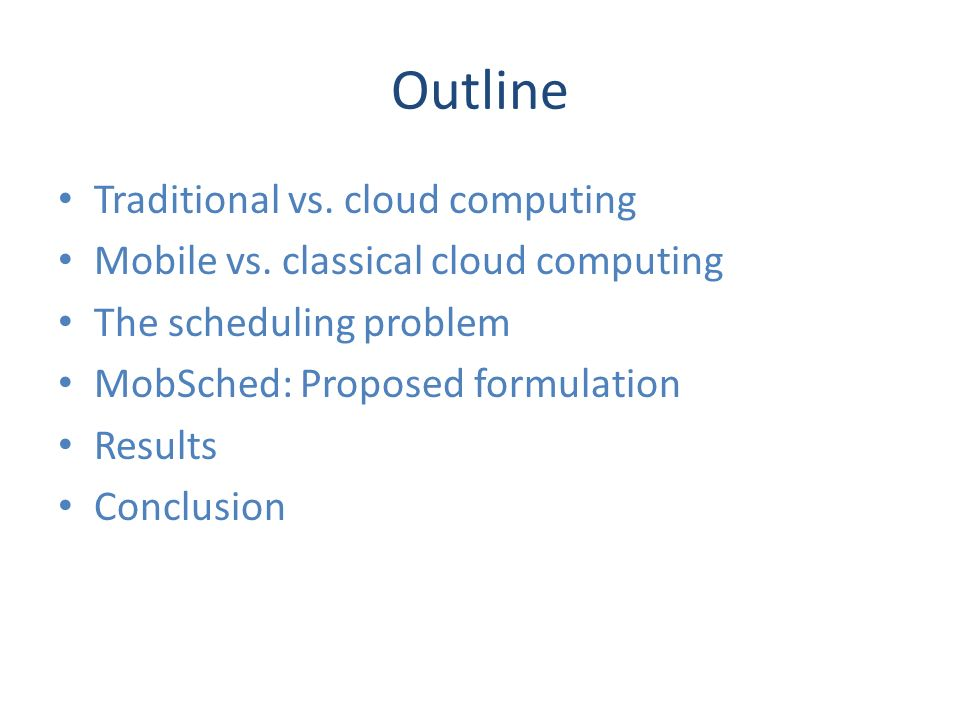 MobSched: An Optimizable Scheduler for Mobile Cloud Computing S