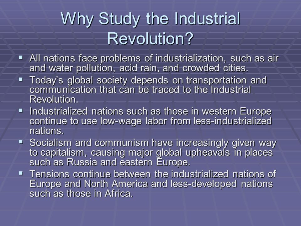 Why Study the Industrial Revolution.